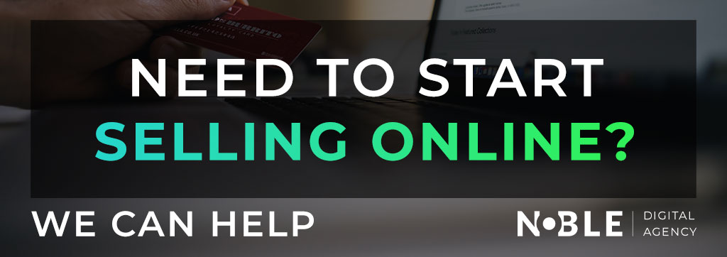 Need to start selling online? We can help with Ecommerce Solutions and Online Shops